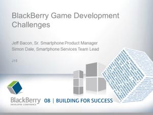 BlackBerry Games Development Challenges - Slide1